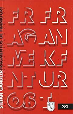Fragmentos de Frankfurt. Ensayos Sobre La Teora Crtica 9786070300707