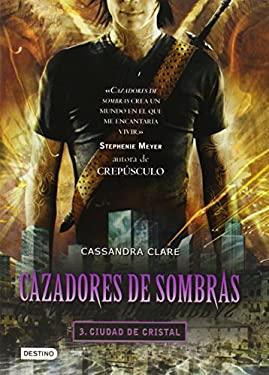 Ciudad de Cristal = The Mortal Instrument 3 9786070703430