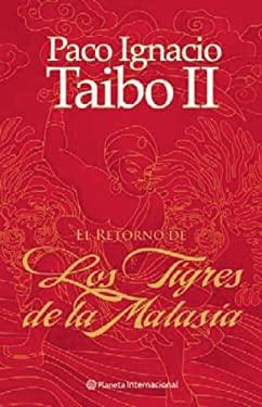 El Retorno de los Tigres de Malasia = The Return of Malaysian Tigers - Taibo, Paco Ignacio, II / Salgari, Emilio