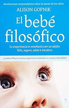 El Bebe Filosofico = The Philosophical Baby 9786070704659