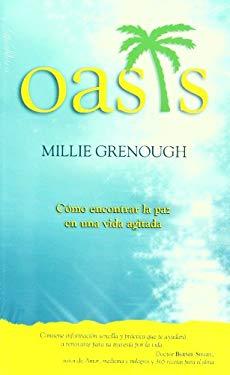 Oasis: Como Encontrar la Paz en una Vida Agitada = Oasis 9786070705670