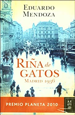Rina de Gatos, Madrid 1936 = Cat Fight, Madrid 1936 9786070705984