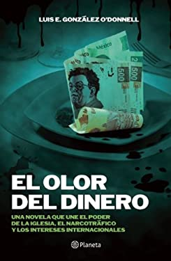 El Olor del Dinero = The Smell of Money 9786070706523