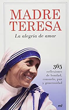 La Alegria de Amar: 365 Reflexiones de Bondad, Consuelo, Paz y Generosidad = The Joy of Living 9786070706981