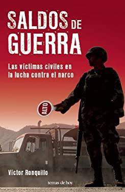 Saldos de Guerra: Las Victimas Civiles en la Lucha Contra el Narco 9786070707001
