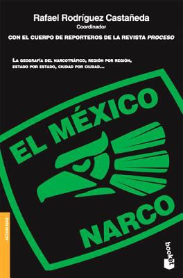 El Mexico Narco = The Narco Mexico 9786070708428