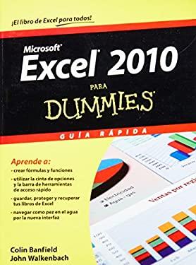 Excel 2010 Para Dummies Guia Rapida = Excel 2010 for Dummies Quick Guide
