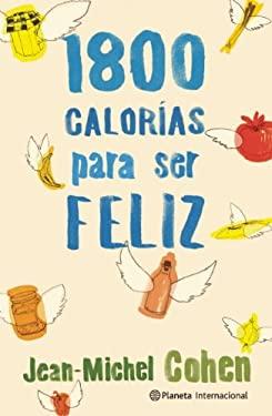 1,800 Calorias Para Ser Feliz 9786070710063