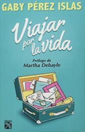 Viajar por la vida (Spanish Edition) 23032058