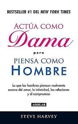Actua Como Dama Pero Piensa Como Un Hombre (ACT Like a Lady, Think Like a Man) 9786071104083