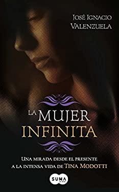 La Mujer Infinita = A Timeless Woman 9786071104731