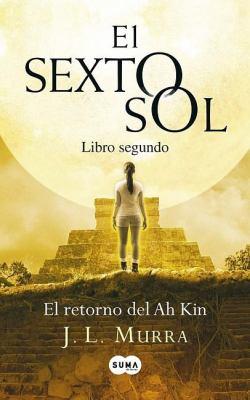 El Retorno del Ah Kin, Libro Segundo = The Sixth Sun, Second Book