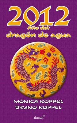2012 Ano del Dragon de Agua (2012, Year of the Water Dragon) 9786071111258