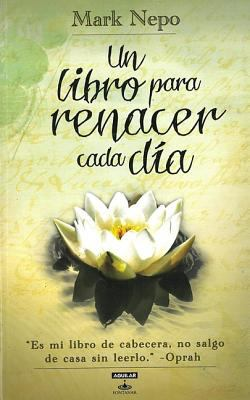 Un Libro Para Renacer Cada Dia = The Book of Awakening 9786071111333