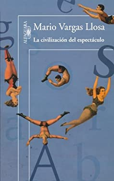La Civilizacion del Espectaculo = The Civilization of Entertainment 9786071117663