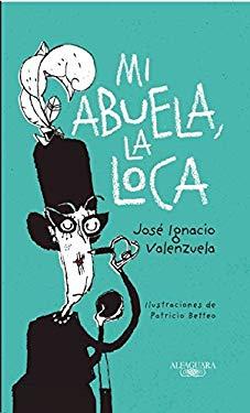 Mi abuela la loca (Spanish Edition)