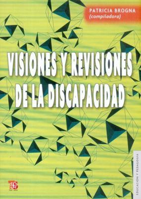 Visiones y Revisiones de La Discapacidad 9786071600516