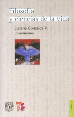 Filosofia y Ciencias de La Vida 9786071600578