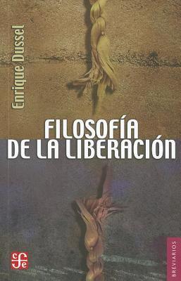 Filosofia de la Liberacion = Philosophy of Liberation 9786071605344