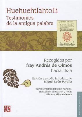 Huehuehtlahtolli: Testimonios de la Antigua Palabra 9786071605610