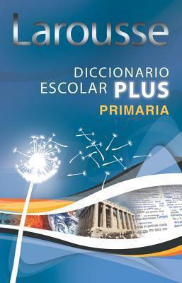Larousse Diccionario Escolar Plus Primaria 9786072100046