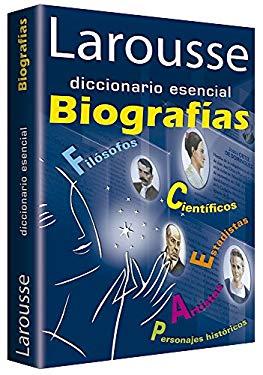 Larousse Diccionario Esencial Biografias 9786072103184