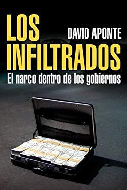 Los Infiltrados, El Narco Dentro de Los Gobiernos 9786073101356