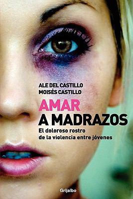 Amar a Madrazos 9786073101363