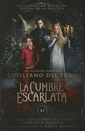 La cumbre escarlata  / Crimson Peak: The Art of Darkness (Spanish Edition) 23658172
