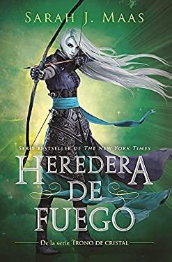 Trono de cristal 3. Heredera del fuego (Heir of Fire) (Trono De Cristal/ Throne of Glass) (Spanish Edition)