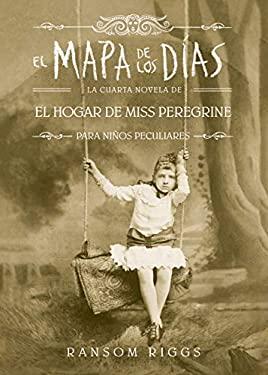 El mapa de los das. El hogar de Miss Peregrine / A Map of Days (Spanish Edition)