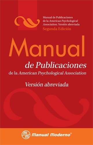 Manual de Publicaciones de la American Psychological Association: Version Abreviada = Publication Manual of the American Psychological Association 9786074480597