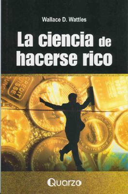 La Ciencia de hacerse rico = The Science of Getting Rich 9786074570267