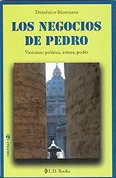 Los Negocios de Pedro: Vaticano: Politica, Armas, Poder - Mantuano, Domenico
