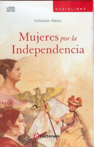 Mujeres Por la Independencia 9786074570663