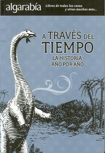 A Traves del Tiempo: La Historia Ano Por Ano 9786074571059
