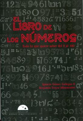 El Libro de Los Numeros: Todo Lo Que Quiere Saber del 0 Al 100 9786074571370