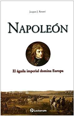 Napoleon: El Aguila Imperial Domina Europa 9786074571448