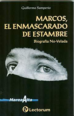 Marcos, el Enmascarado de Estambre: Biografia No-Velada