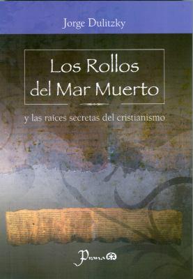 Los Rollos del Mar Muerto: Y las Raices Secretas del Cristianismo 9786074571561