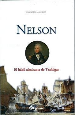 Nelson: El Habil Almirante de Trafalgar 9786074571691