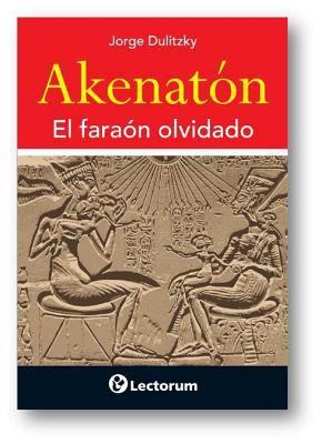 Akenaton: El Faraon Olvidado 9786074571783
