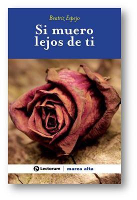 Si Muero Lejos de Ti 9786074571790