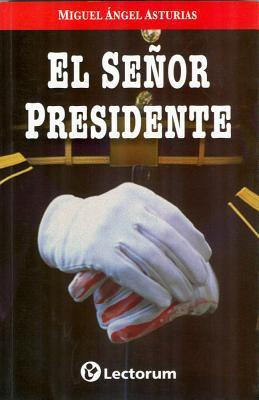 El Senor Presidente = MR.President 9786074571806