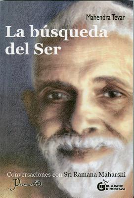 La Busqueda del Ser: Conversaciones Con Sri Ramana Maharsi 9786074572001