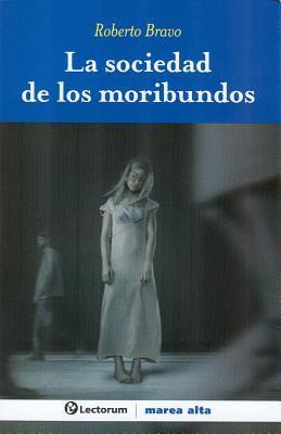 La Sociedad de Los Moribundos 9786074572124