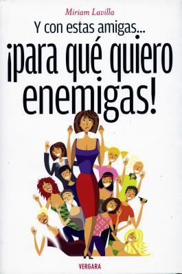Y Con Estas Amigas Para Que Quiero Enemigas! 9786074801811