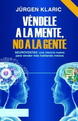 Vndele a la mente, no a la gente (Spanish Edition)