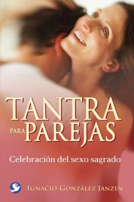 Tantra Para Parejas: Celebracion del Sexo Sagrado 9786077723653
