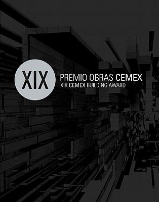 XIX Premio Obras Cemex: XIX Cemex Building Award 9786077784135